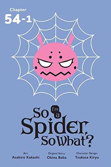 So I'm a Spider, So What? #54.1