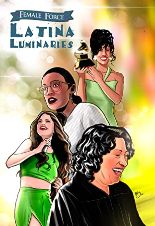 Female Force: Latina Luminaries: Sonia Sotomayor, Selena Gomez, Selena Quintanilla and Alexandria Ocasio-Cortez