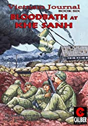 Vietnam Journal Vol. 6: Bloodbath at Khe Sanh