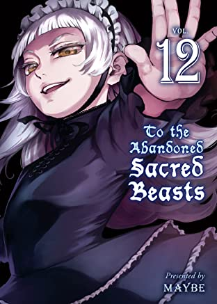 To the Abandoned Sacred Beasts Vol. 12