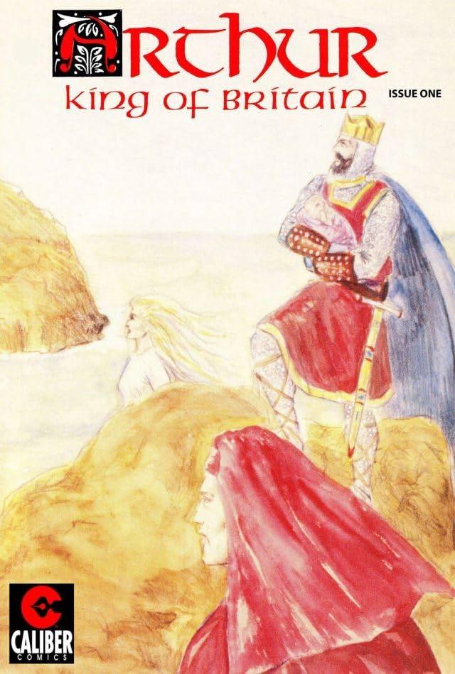 Arthur: King of Britain #1