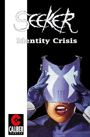 Seeker: Identity Crisis