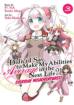Didn't I Say to Make My Abilities Average in the Next Life?! Everyday Misadventures! Vol. 3