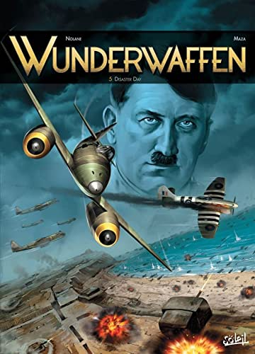Wunderwaffen Vol. 5: Disaster day