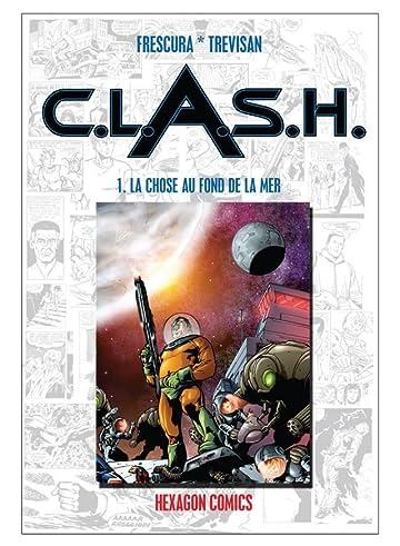 C.L.A.S.H. Vol. 1: La Chose au fond de la mer