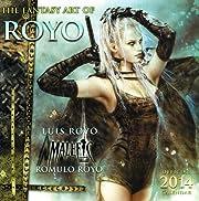 Fantasy Art of Luis Royo 2014 Wall Calendar (MR)