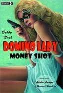 Domino Lady Money Shot Prose