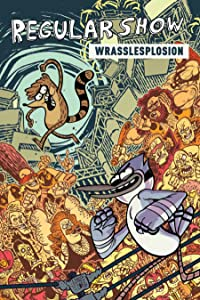 Regular Show Original Vol. 4: Wrasslesplosion