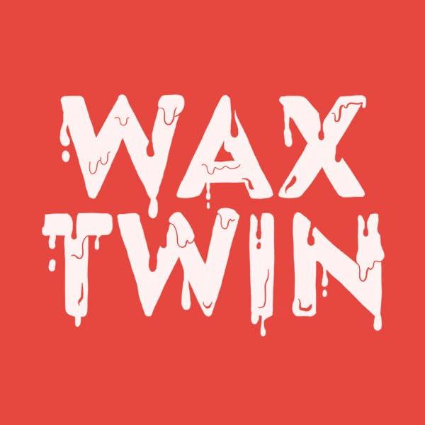 Wax Twin