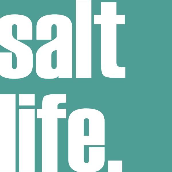 salt life.