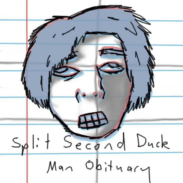 Split Second Duck Man Obituary