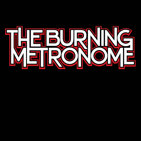 The Burning Metronome