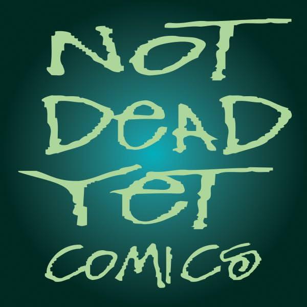 Not Dead Yet Comics