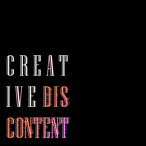 Creative Discontent