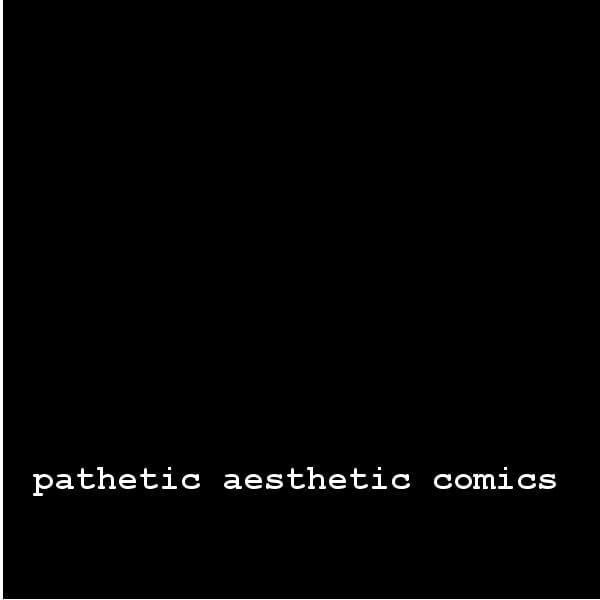 Pathetic Aesthetic Comics