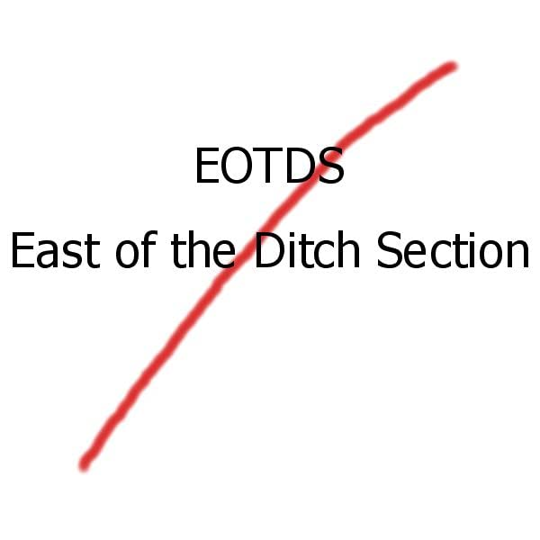 East of The Ditch Section
