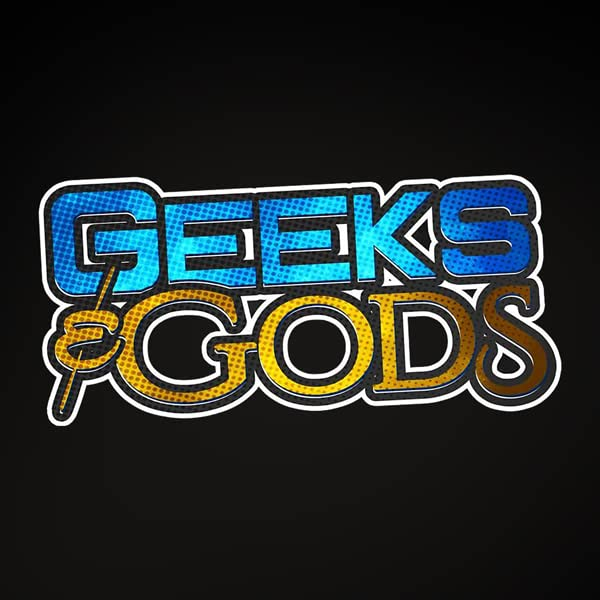 Geeks and Gods