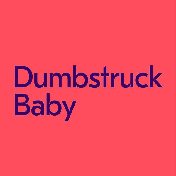 Dumbstruck Baby