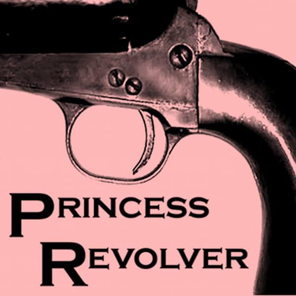 Princess Revolver