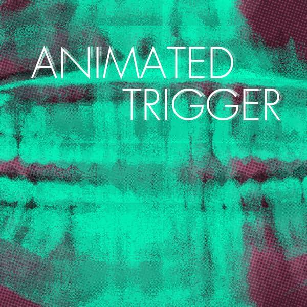 Animated Trigger