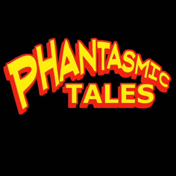 Phantasmic Tales