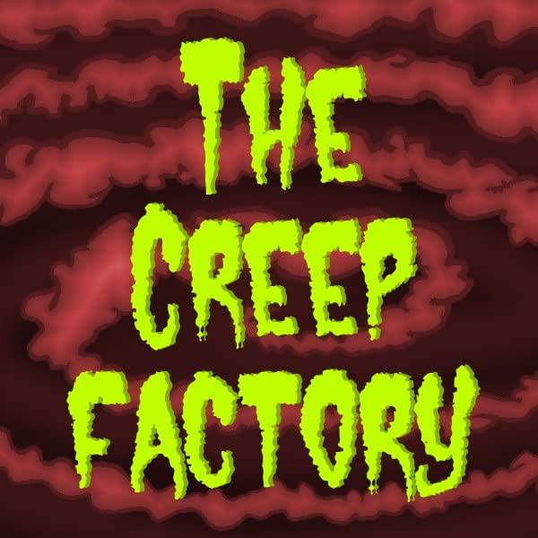 The Creep factory