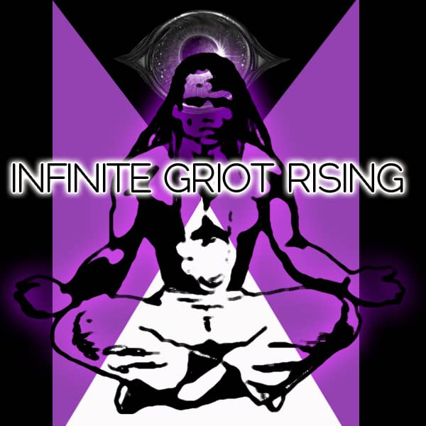 Infinite Griot Rising