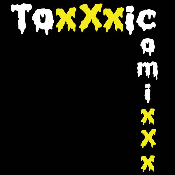 ToxXxic ComixXx