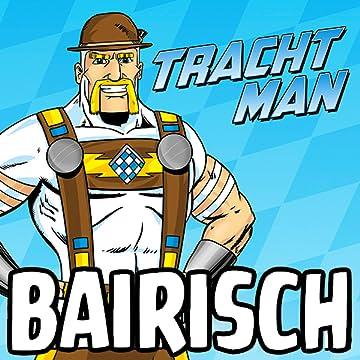 Tracht Man - Bayerisch