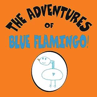 The Adventures of Blue Flamingo