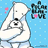 A Polar Bear in Love