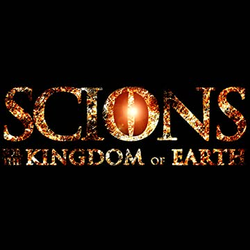 SCIONS: For the Kingdom Of Earth
