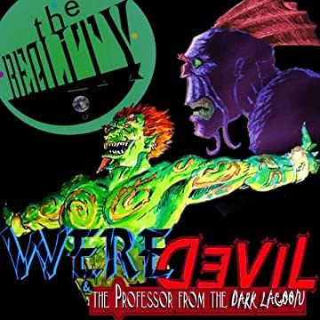 WEREDEVIL & the Professor from the Dark Lagoon: Season 1