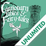 Cautionary Fables and Fairy Tales