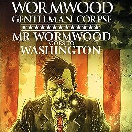 Wormwood, Gentleman Corpse: Mr. Wormwood Goes to Washington