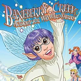 Baneberry Creek: Academy For Wayward Fairies (Arcana)