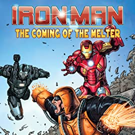 Iron Man: The Coming Of The Melter!