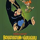 Boulouloum et Guiliguili, L'Intégrale