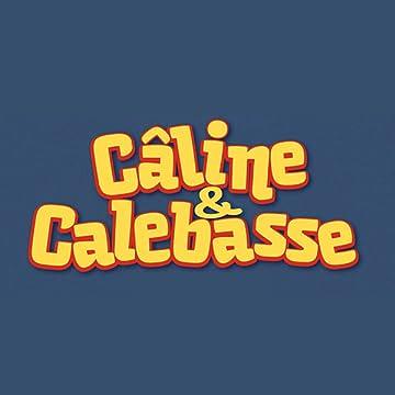 Câline et Calebasse