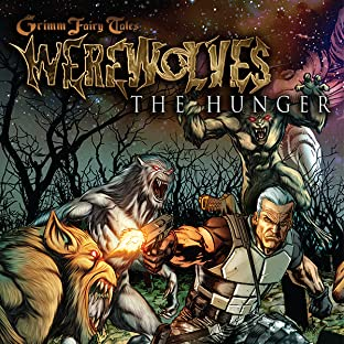 Grimm Fairy Tales: Werewolves: The Hunger