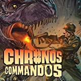 Chronos Commandos: Dawn Patrol