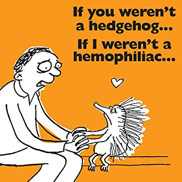If You Weren't a Hedgehog...If I Weren't a Hemophiliac