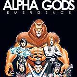 Alpha Gods: Emergence