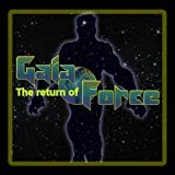 The Return of Gaia Force