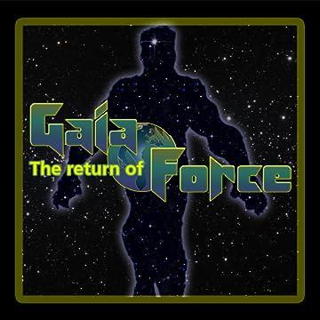 The Return of Gaia Force