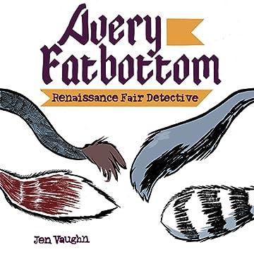 Avery Fatbottom: Renaissance Fair Detective