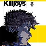 True Lives of the Fabulous Killjoys
