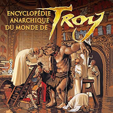 Encyclopédie Anarchique du Monde de Troy