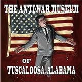 The Anti-War Museum of Tuscaloosa, Alabama