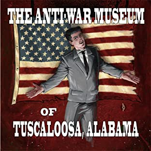 The Anti-War Museum of Tuscaloosa, Alabama